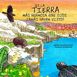 Reserva de la Biosfera-Guía Didáctica ¡Es la tierra más hermosa que ojos jamás hayan visto! Por María Teresa Ruíz de Catrain