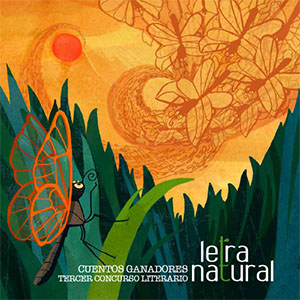 Cuentos Ganadores del 3er Concurso Literario Letra Natural- Valle Nuevo.