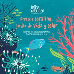 Arrecife Coralino:Jardin de Vida y Color- Cuentos del Concurso Literario Infantil Juvenil 2015-2016